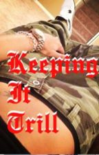 Keeping It Trill by Victoria-Michele