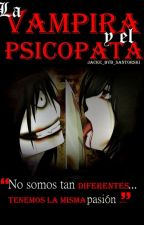 La vampira y el psicópata |Jeff The Killer| ➳Libro Dos. by _Jacke_