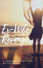 Ex-Wife Revenge by crlnepna