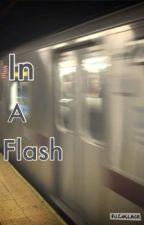 In a flash by _thenerdyone_