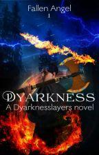 Dyarknesslayers: Dyarkness by dagandalfman