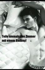Teile niemals das Zimmer mit einem Badboy! by fluffy-unicorns