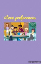 6teen preferences by recoverygoals