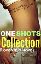 One Shots Collection by iLoveNinjaMoves