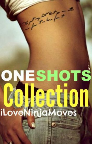 One Shots Collection