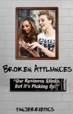 Broken Appliances by fanjerriefics