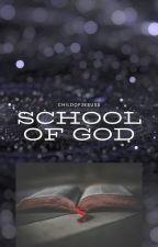 School of god by ChildofJesuss