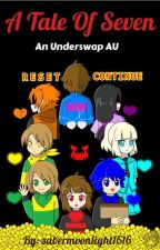 An Underswap AU: A Tale of Seven by sabermoonlight1616