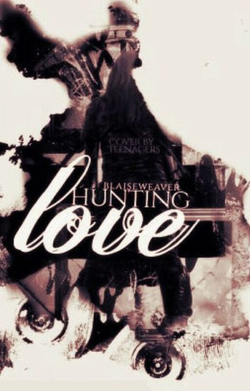 Hunting Love(Completed)