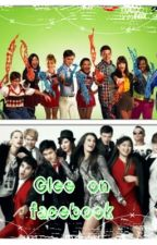 Glee on Facebook by hgmonchelfanfic