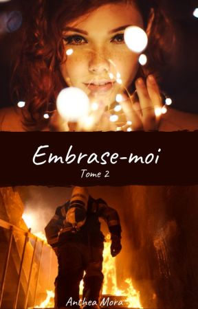 Embrase-moi Tome 2 by Anthea-Mora