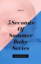 5 Seconds of Summer Baby Series by AllisonBeales