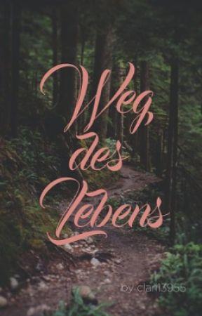 Weg des Lebens by clari13955