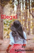 Illegal by kgillenwater