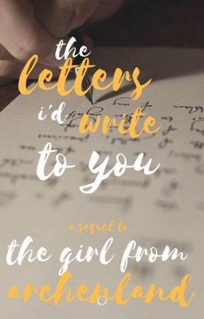 the letters i'd write to you by TheStardustWarrior