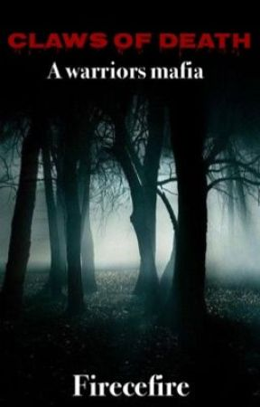 Claws of Death (A Warriors Mafia) by Firecefire