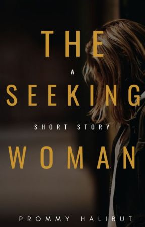 The Seeking Woman #TheGrudgeContest by AriLovely
