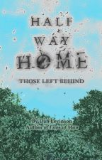 Half Way Home: Those Left Behind by DanLevinson