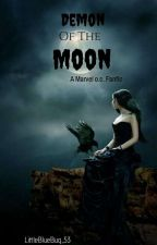 Demon Of The Moon (A Marvel o.c. Fanfic) by LittleBlueBug_53