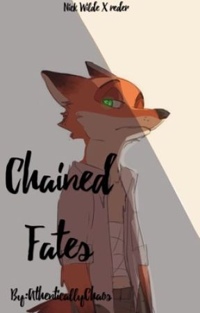 Chained Fates | Nick Wilde x Reader by AuthenticChaos