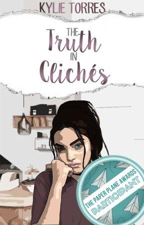 The Truth In Clichés  by KylieTorres