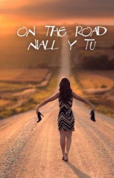On the Road (Niall y Tu) ~~Terminada~~