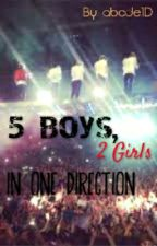 5 boys, 2 girls in One Direction [One Direction Tagalog Fanfic] by abcde1D