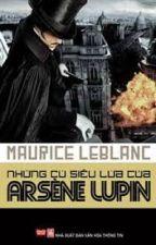 Những cú siêu lừa của Arséne Lupin - Maurice Leblanc by TrAnGiAp