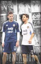 Tentación || Fernando Gago y Lionel Messi || (Terminada) by MalePochoLove