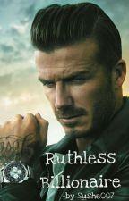 Ruthless Billionaire by Sushe007
