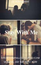 Stay With Me [ nieskończone ] by Wikitaaaaaa