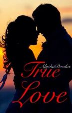 True Love (sequel of R.M.I.R.Y) by AlyshaDosdos
