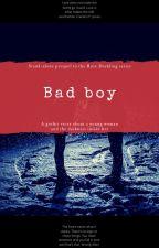 Bad boy by Bridget_Rosie