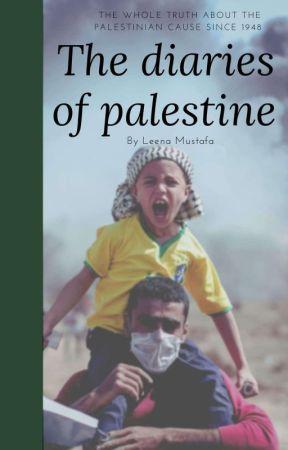 the diaries of palestine.  by LeenaMustafa6