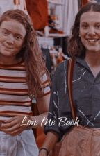 Love Me Back // Elmax Fanfiction by icryovergirls