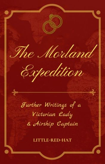 The Morland Expedition: Further Writings of a Victorian Lady & Airship Captain