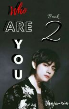 Who are you #2 || Taetzukook ff by jageunyong