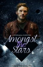 Amongst the Stars // Peter Quill  by xxwinterschildxx