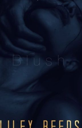Blush Erotic One Shots (V2) by LileyReeds