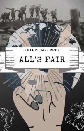 All's Fair by FutureMrPrez