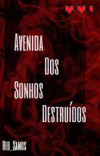 Avenida Dos Sonhos Destruídos by Red_Samos