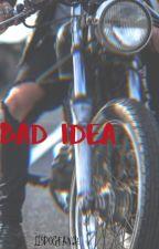 Bad Idea by IIsDogFan69