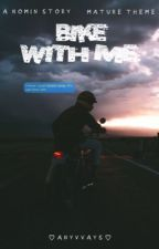 """""""bike with me."""" - nomin [ON HOLD] by anyvvays"""