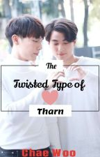 The Twisted Type Of Tharn by chaejoong_17