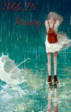 while it's raining by nheikawaii