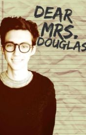 Dear Mrs. Douglas by madipugsley