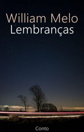 LEMBRANÇAS by William_Melo