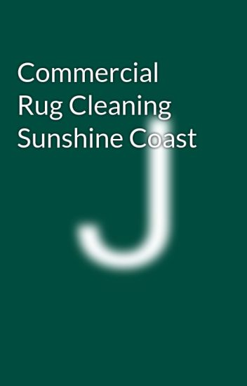 Commercial Rug Cleaning Sunshine Coast