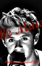 Be Mine (Niall Horan Fan-Fiction) ~Completed~ by NiallerzPrincess123