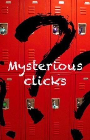 Mysterious Clicks by Kawaii_Rainbowboi